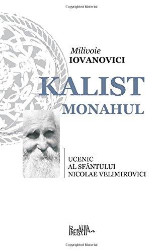 Kalist Monahul, ucenic al Sfantului Nicolae Velimirovici de Milivoie IOVANOVICI
