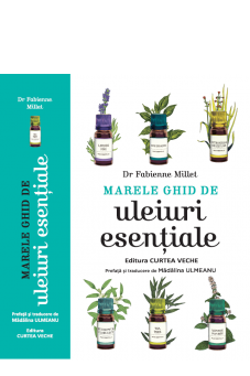 Marele ghid de uleiuri esentiale de Dr. Fabienne MILLET