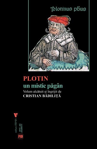 PLOTIN un mistic pagan de Cristian BADILITA coordonator