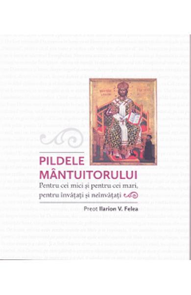 Pildele Mantuitorului de Preot Ilarion V. FELEA