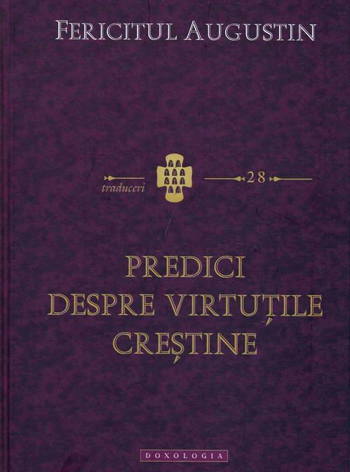 Predici despre virtutile crestine de Fericitul Augustin