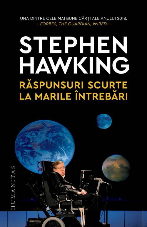 Raspunsuri scurte la marile intrebari de Stephen HAWKING