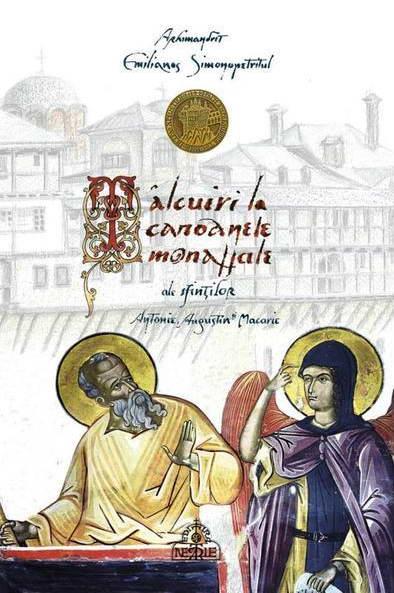 Talcuire la canoanele monahale ale Sfintilor Antonie, Augustin si Macarie de Arhim. Emilianos SIMONOPETRITUL