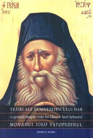 Trairi ale dumnezeiescului har de Monahul Iosif Vatopedinul