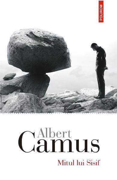 Albert CAMUS | Mitul lui Sisif. Eseu despre absurd