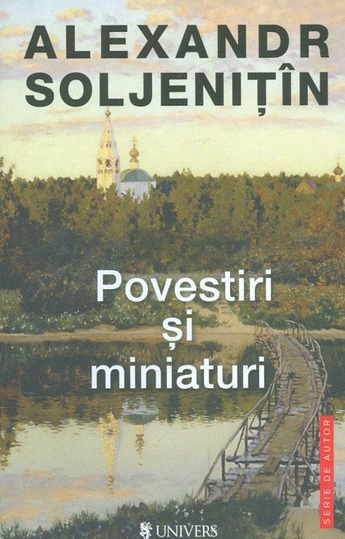 Alexandr SOLJENITIN - Povestiri si miniaturi
