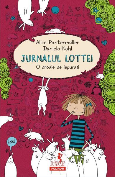 Alice PANTERMUELLER, Daniela KOHL | Jurnalul Lottei – O droaie de iepurasi