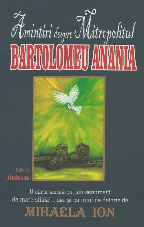 Amintiri despre Mitropolitul Bartolomeu Anania, Editura Andreas