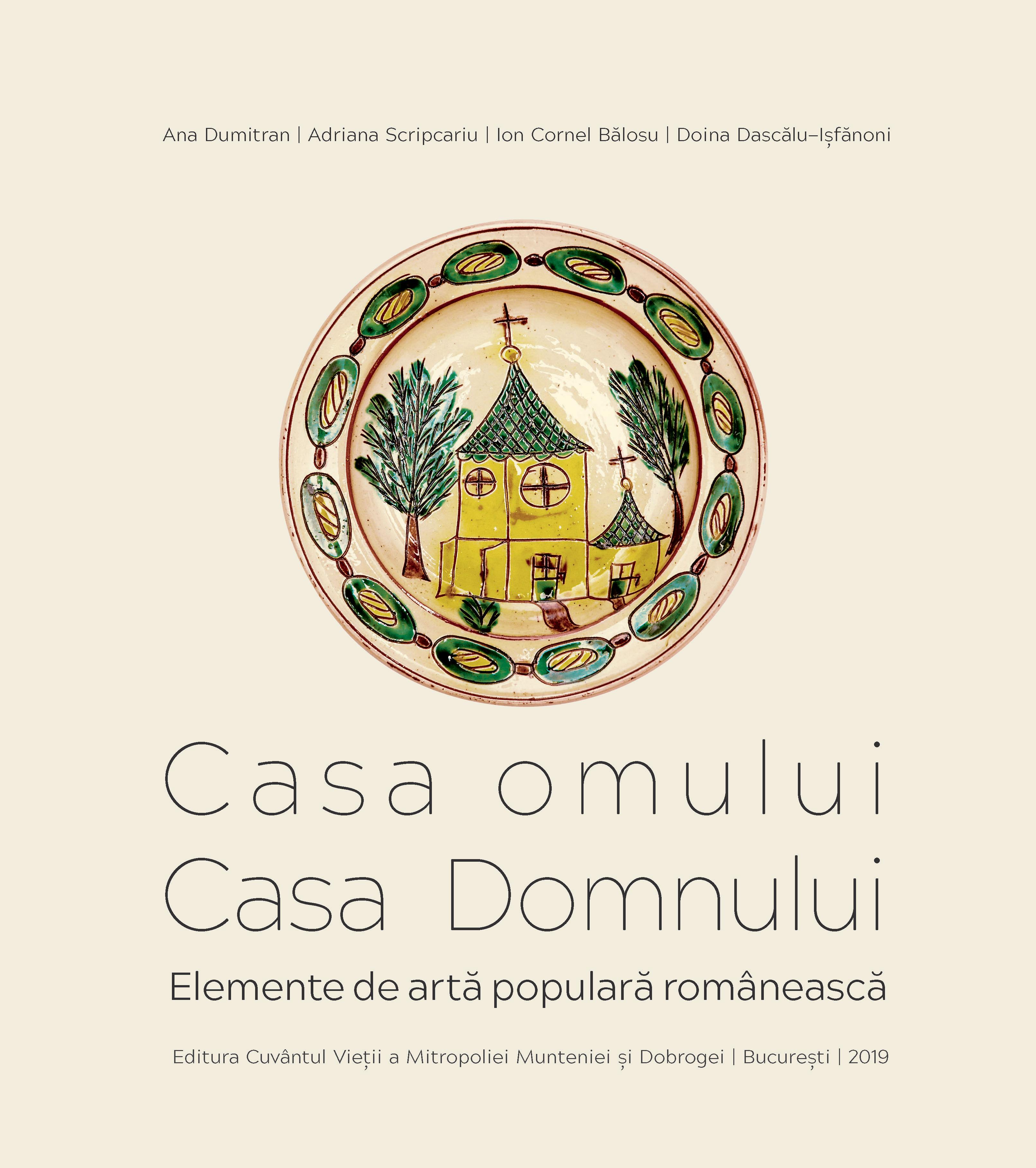 Ana DUMITRAN, Adriana SCRIPCARIU, Ion Cornel BALOSU, Doina DASCALU-ISFANONI | Casa omului, Casa Domnului.