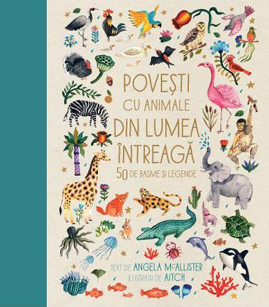Angela McALLISTER | Povesti cu animale din lumea intreaga
