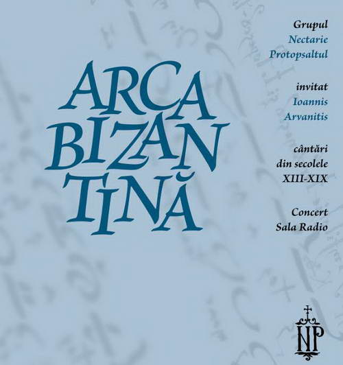 CD Arca bizantina, Grupul Nectarie Protopsaltul