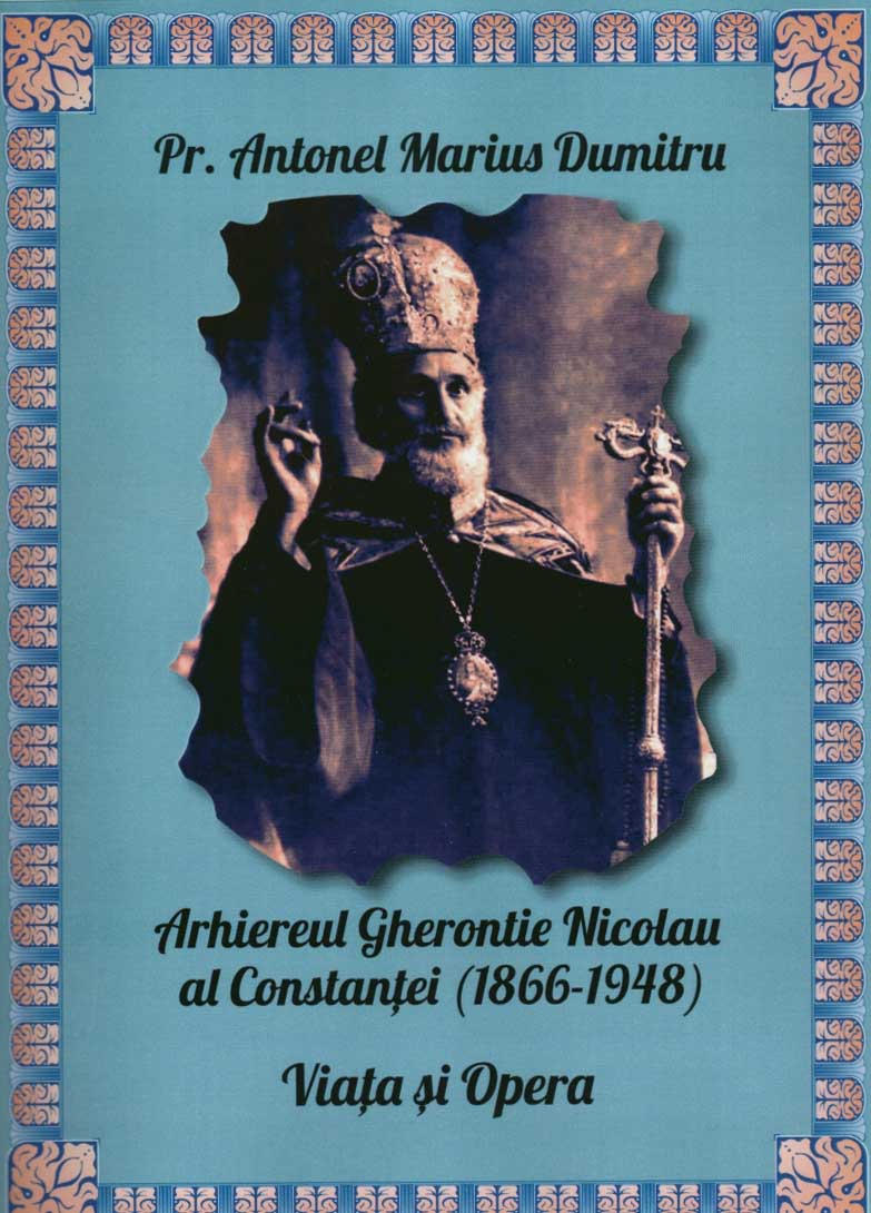 Arhiereul Gherontie Nicolau al Constantei (1866-1948). Viata si Opera