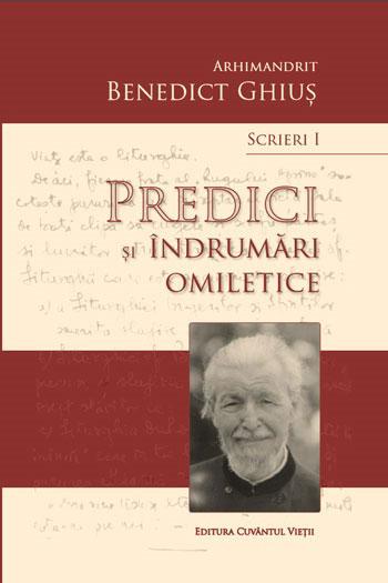 Arhimandrit Benedict GHIUS | Predici si indrumari omiletice