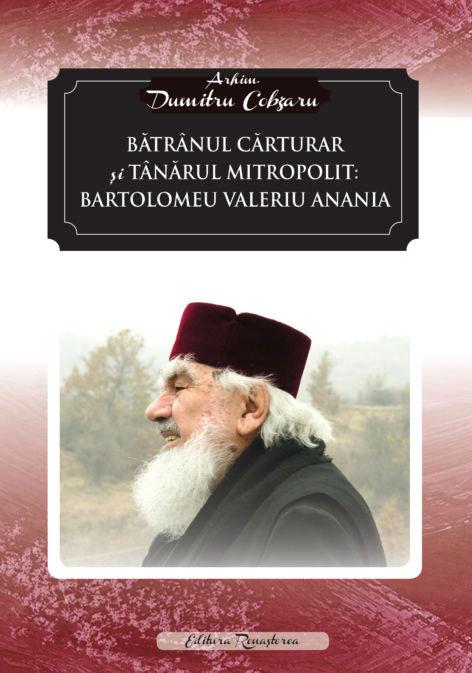 Arhimandrit Dumitru COBZARU - Batranul carturar si tanarul mitropolit: Bartolomeu Valeriu Anania