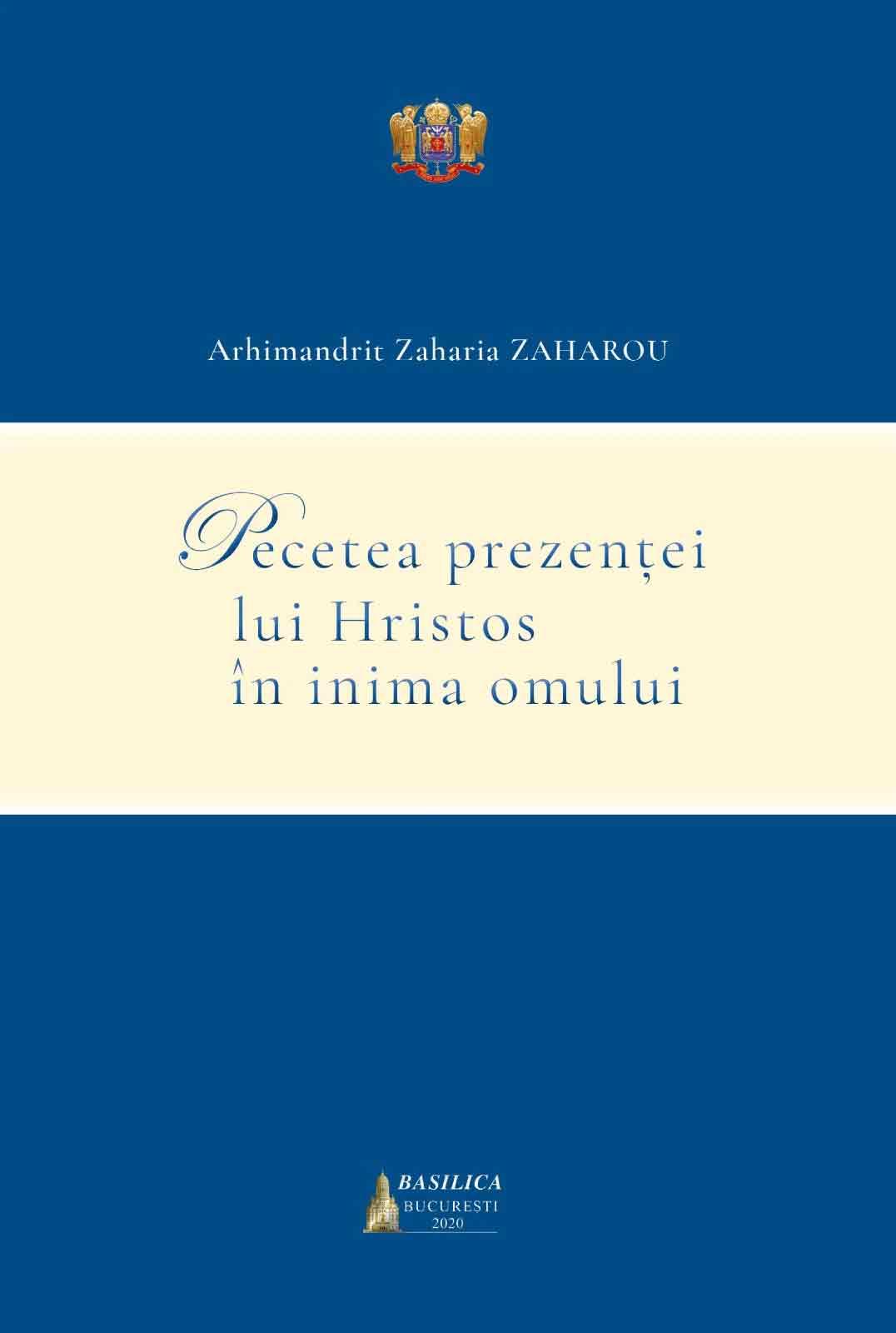 Arhimandrit Zaharia ZAHAROU - Pecetea prezentei lui Hristos in inima omului
