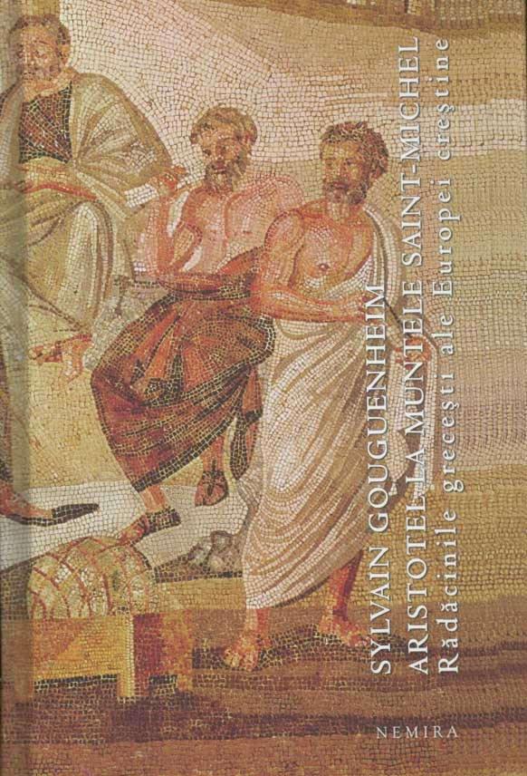 Aristotel la Muntele Saint-Michel. Radacinile grecesti ale Europei crestine