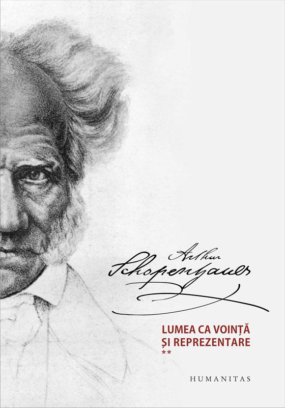 Arthur SCHOPENHAUER | Lumea ca vointa si reprezentare