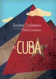 Ay, Cuba! O calatorie socio-erotica, Andrei Codrescu