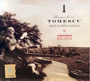 Balada - Alexandru Tomescu/ Angela Draghicescu - Stradivarius