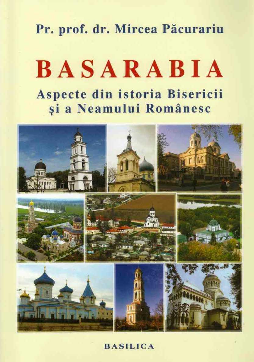 Basarabia. Aspecte din istoria Bisericii si a neamului romanesc
