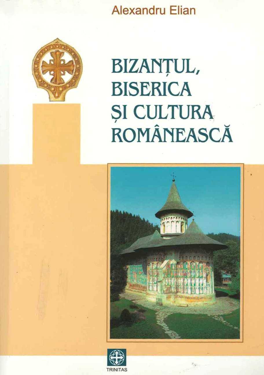 Bizantul, biserica si cultura romaneasca