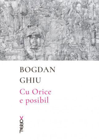Bogdan GHIU | Cu Orice e posibil