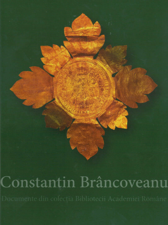 Constantin Brancoveanu – Documente din colectiile Bibliotecii Academiei Romane