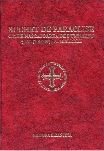 Buchet de paraclise catre Preasfanta Nascatoare de Dumnezeu si alti Sfinti ai Bisericii