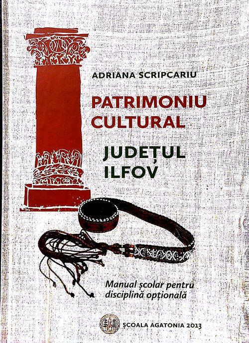 Patrimoniu cultural, Judetul Ilfov. Manual scolar pentru disciplina optionala