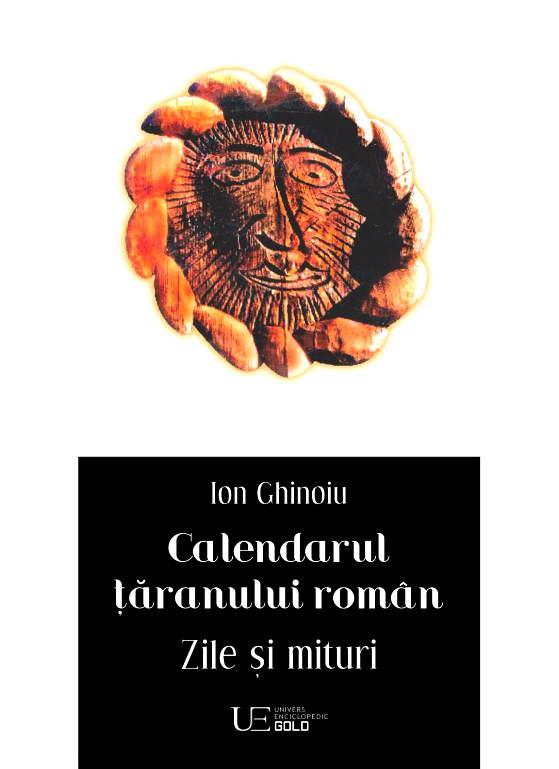 Calendarul taranului roman. Zile si mituri - Ion Ghinoiu