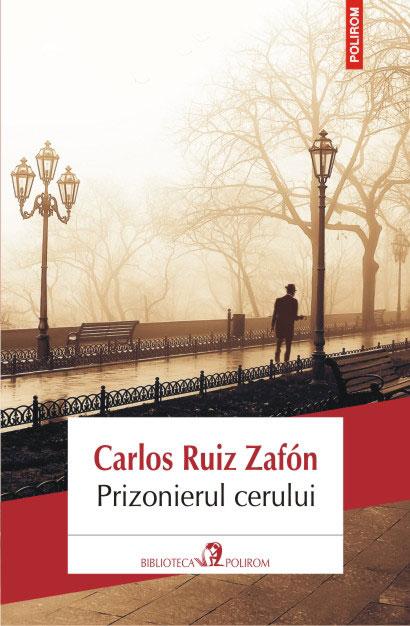 Carlos Ruiz ZAFON, El Prisioniero del Cielo - Prizonierul Cerului