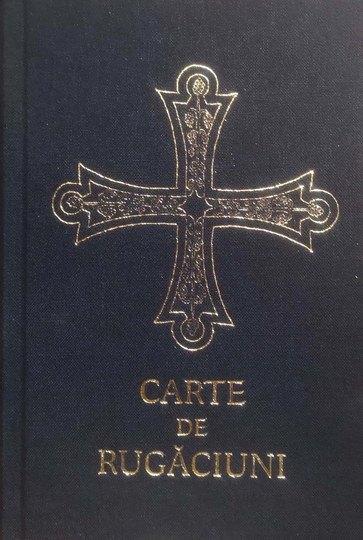 CARTE DE RUGACIUNI pentru trebuintele si folosul crestinului ortodox | EPISCOPIA ORTODOXA ROMANA A EUROPEI DE NORD