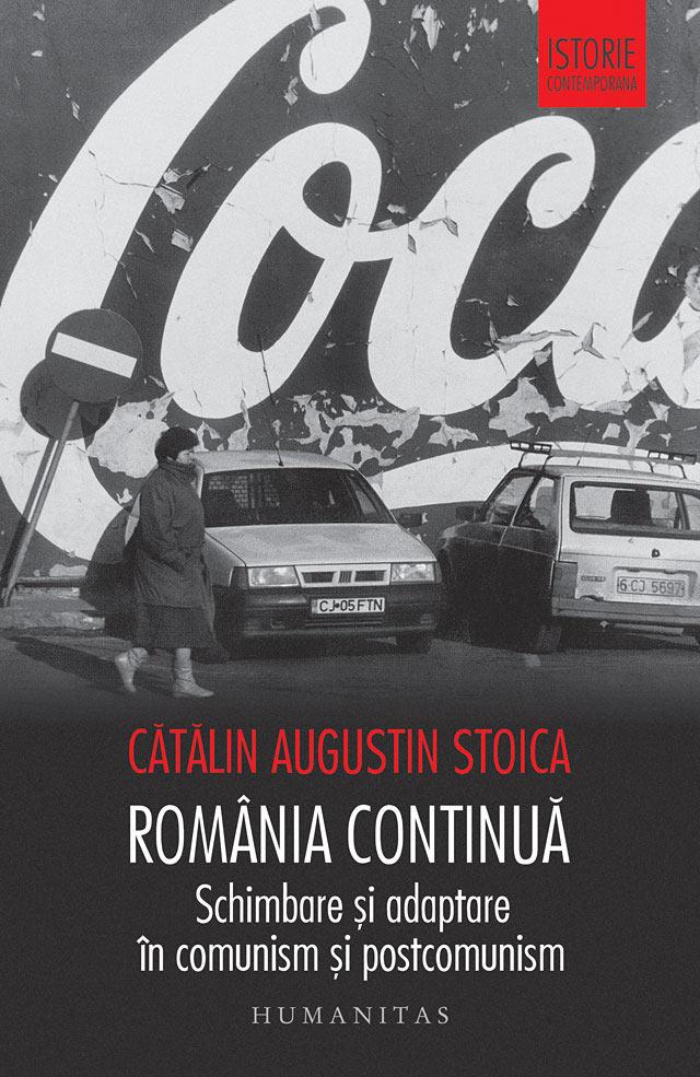 Romania continua. Schimbare si adaptare in comunism si postcomunism