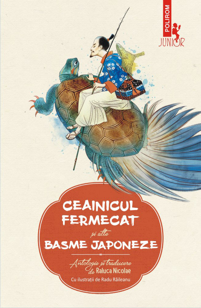 Ceainicul fermecat – si alte basme japoneze | Antologie si traducere de Raluca NEAGOE