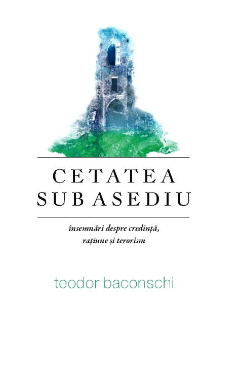 Cetatea sub asediu, Teodor Baconschi