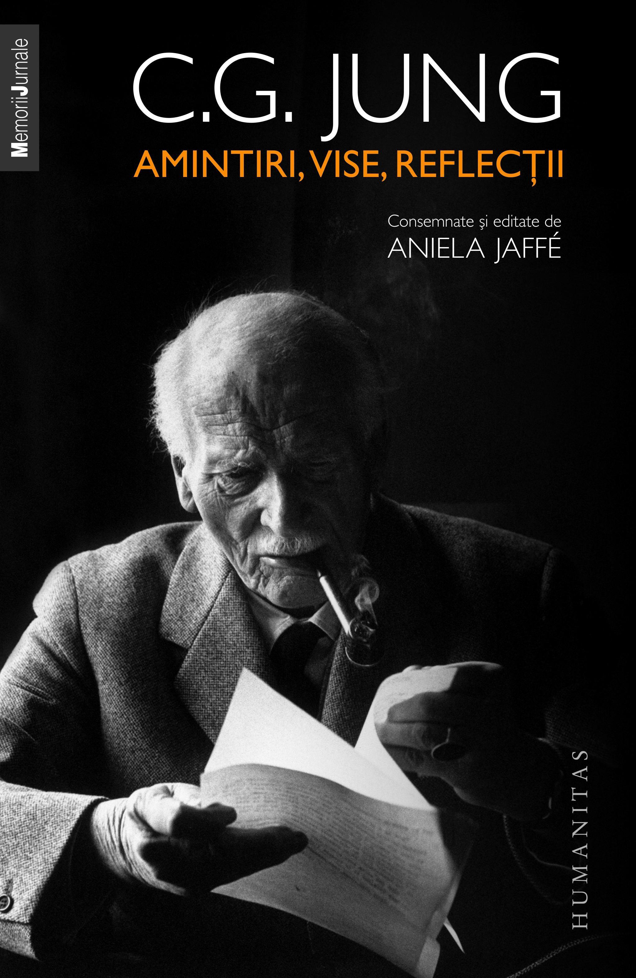 C.G. JUNG | Amintiri, vise, reflectii. Consemnate si editate de Aniela JAFFE