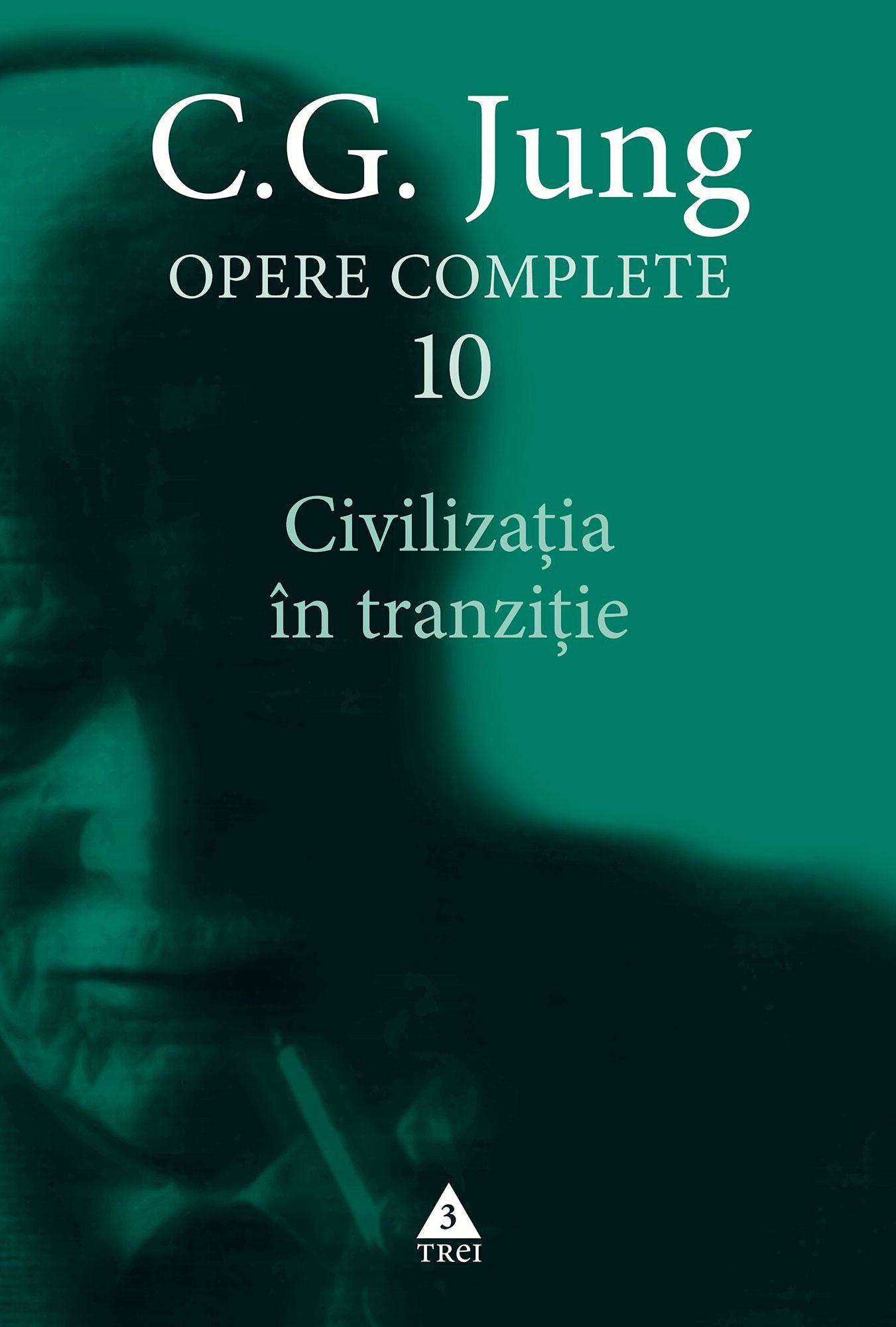 C.G. JUNG - OPERE COMPLETE 10 - Civilizatia in tranzitie