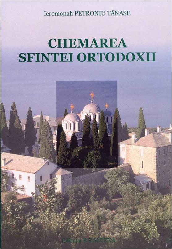 Chemarea sfintei ortodoxii de Petroniu Tanase