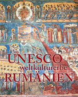 Weltkulturerbe Rumanien / Monumente UNESCO din Romania