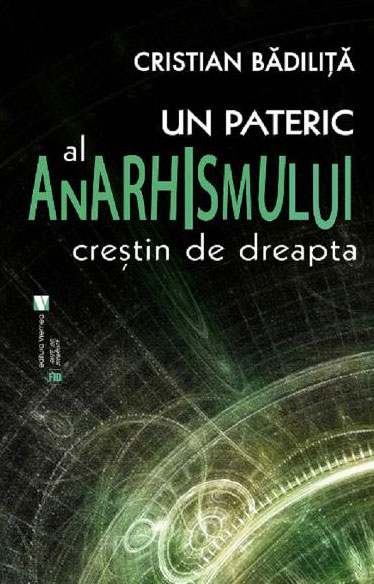 Cristian BADILITA | Un Pateric al anarhismului crestin de dreapta