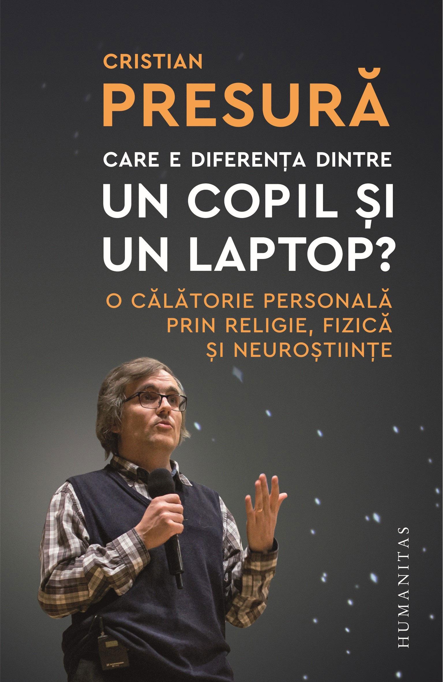 Cristian PRESURA - Care e diferenta dintre un copil si un laptop?