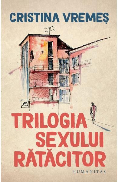Cristina VREMES    Trilogia sexului ratacitor