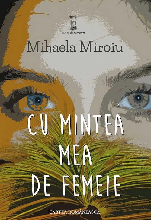 Cu mintea mea de femeie, Mihaela Miroiu