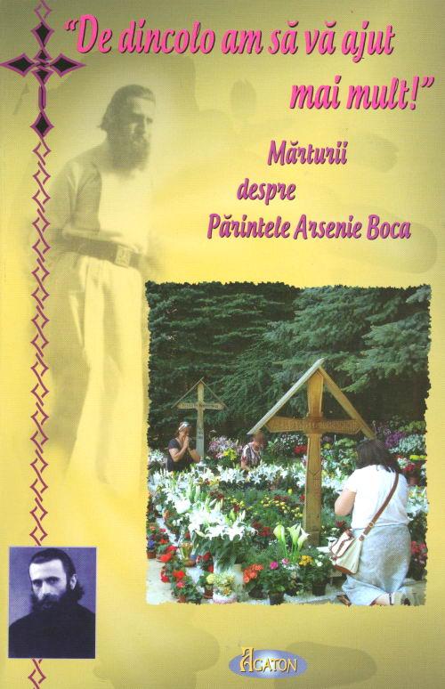 Marturii despre Parintele Arsenie Boca, vol 5. De dincolo am sa va ajut mai mult