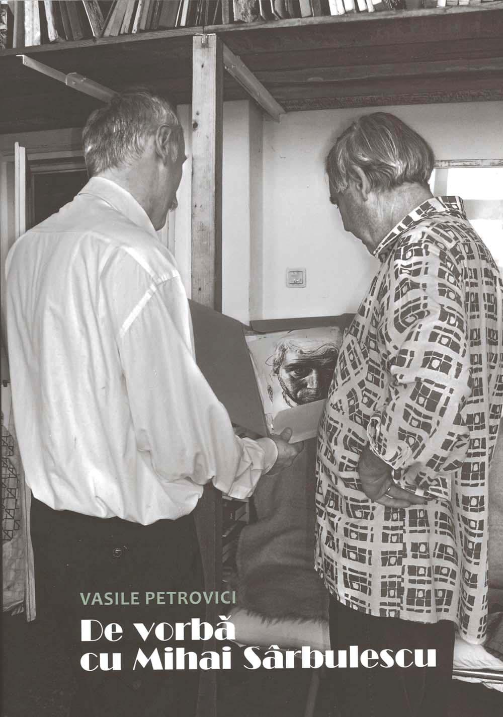 De vorba cu Mihai Sarbulescu de Vasile Petrovici