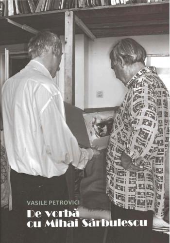 De vorba cu Mihai Sarbulescu, Vasile Petrovici