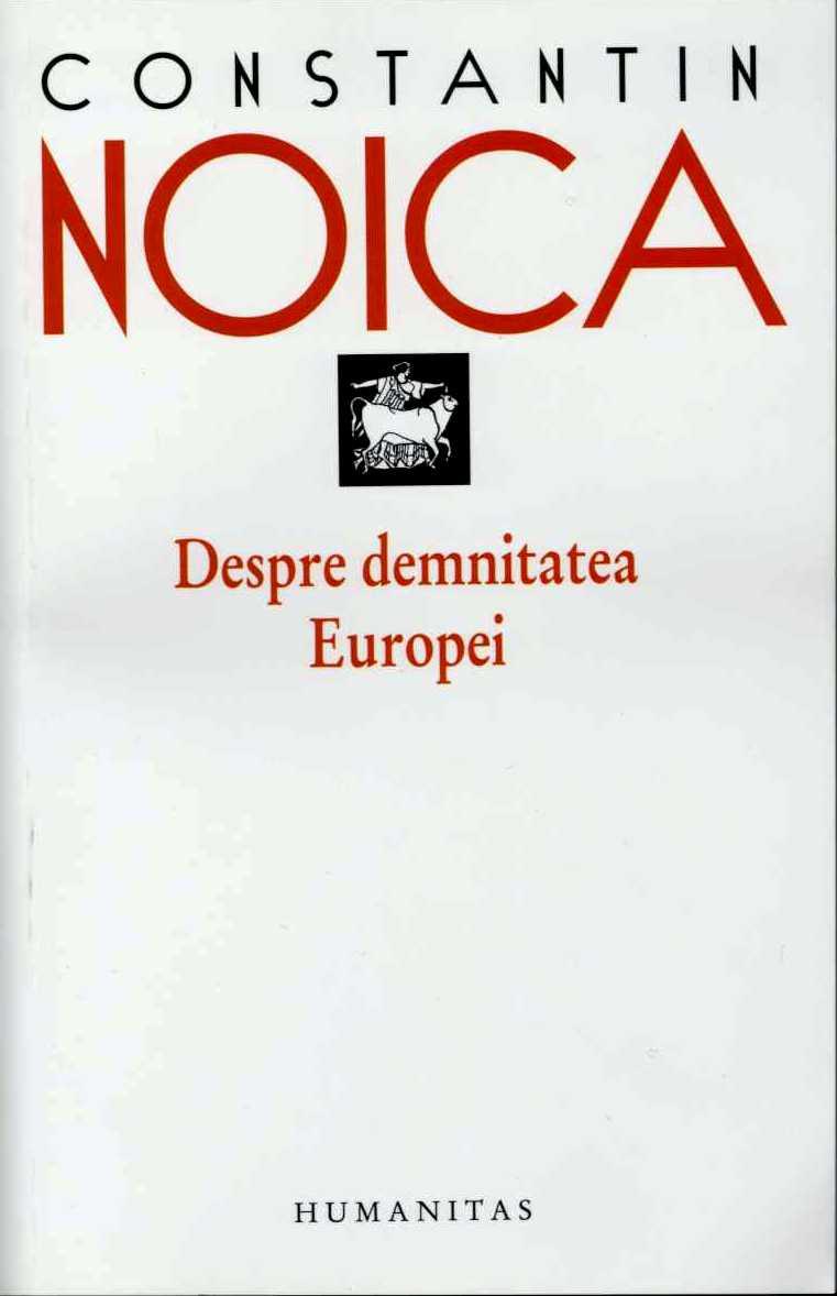 Constantin NOICA   Despre demnitatea Europei