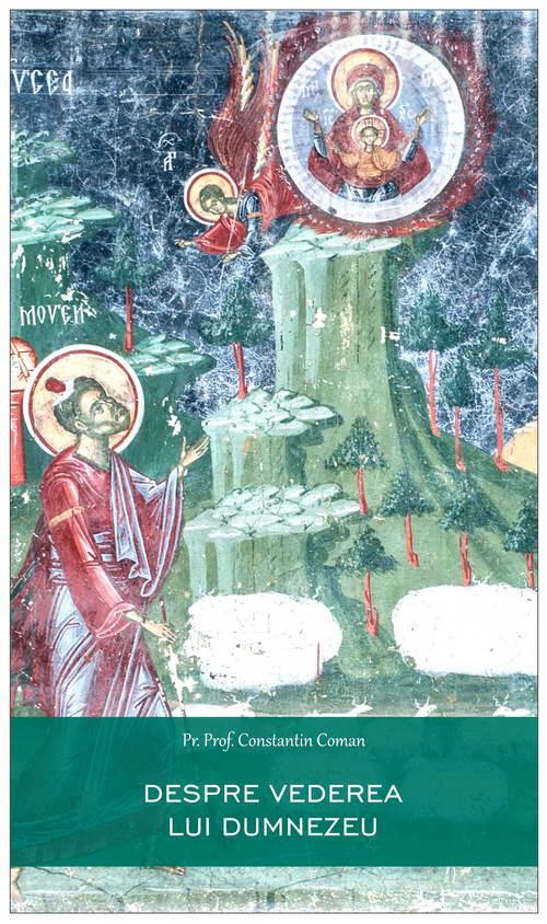 Despre vederea lui Dumnezeu de Pr Constantin Coman