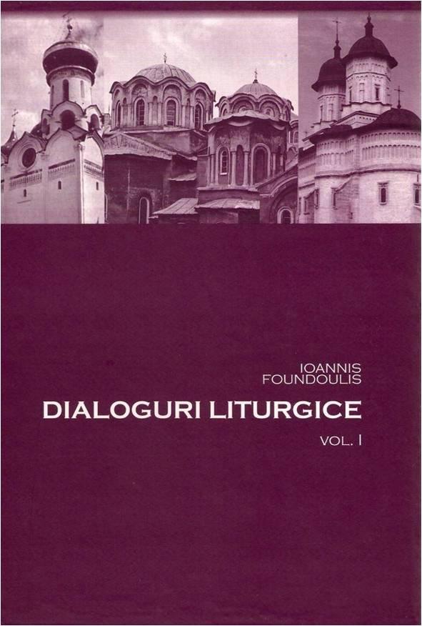 Dialoguri liturgice vol 1 de Ioannis Foundoulis