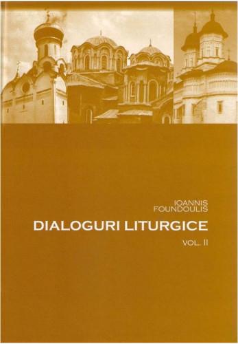 Dialoguri liturgice vol 2 de Ioannis Foundoulis